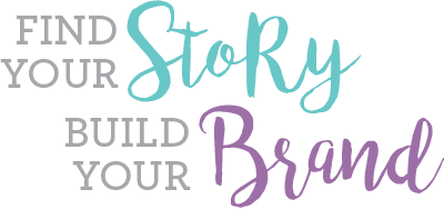 Find Your Story, Build Your Brand