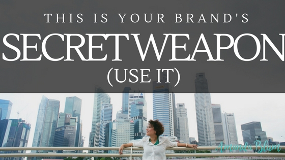 This is your brand's secret weapon - use it. how to tell your brand story www.amandablum.com